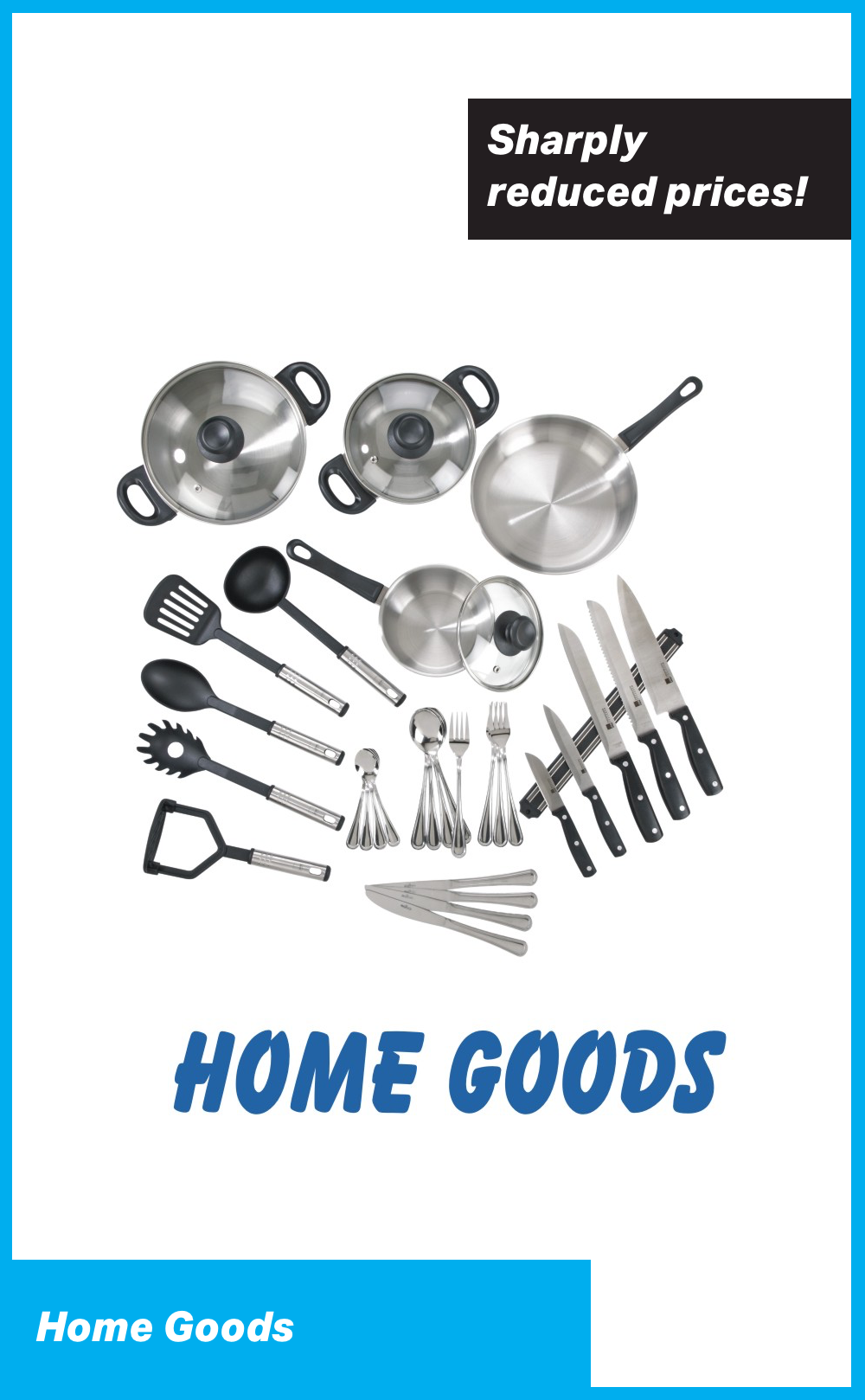 Home Goods at Sharply Reduced Prices!